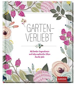 Gartenverliebt von Groh Redaktionsteam