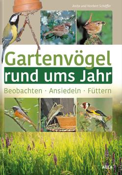 Gartenvögel rund ums Jahr von Schaeffer,  Norbert, Schäffer,  Anita