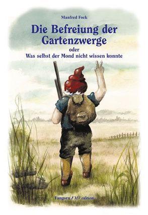 Gartenzwergtrilogie / Die Befreiung der Gartenzwerge von Fock,  Anne-Marie, Fock,  Manfred