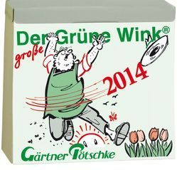 Gärtner Pötschkes Der Grüne Wink MAXI Tages-Gartenkalender 2014