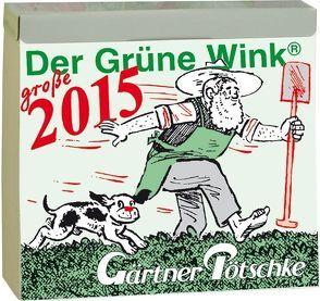 Gärtner Pötschkes Der Grüne Wink MAXI Tages-Gartenkalender 2015
