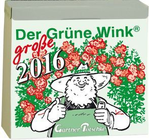 Gärtner Pötschkes Der Grüne Wink MAXI Tages-Gartenkalender 2016