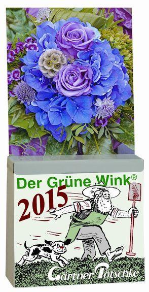 Gärtner Pötschkes Der Grüne Wink Tages-Gartenkalender 2015