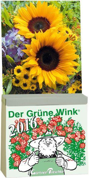 Gärtner Pötschkes Der Grüne Wink Tages-Gartenkalender 2016