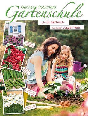 Gärtner Pötschkes Gartenschule von Gärtner Pötschke