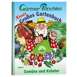 Gärtner Pötschkes Neues Großes Gartenbuch von Gärtner Pötschke