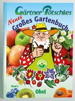 Gärtner Pötschkes Neues Großes Gartenbuch