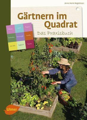 Gärtnern im Quadrat – Das Praxisbuch von Nageleisen,  Anne-Marie