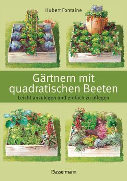 Gärtnern mit quadratischen Beeten von Fontaine,  Hubert