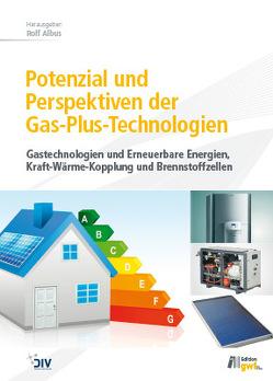 Gas-Plus-Technologien im Einklang mit der Energiewende von Albus,  Rolf
