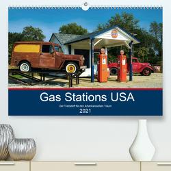Gas Stations USA – Der Treibstoff für den Amerikanischen Traum (Premium, hochwertiger DIN A2 Wandkalender 2021, Kunstdruck in Hochglanz) von Robert,  Boris