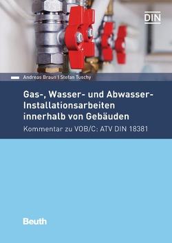 Gas-, Wasser- und Abwasser-Installationsarbeiten innerhalb von Gebäuden von Braun,  Andreas, Tuschy,  Stefan
