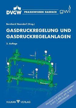 Gasdruckregelung und Gasdruckregelanlagen von Naendorf,  Bernhard