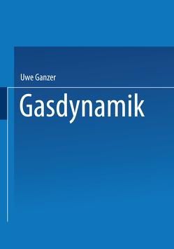 Gasdynamik von Ganzer,  Uwe, Rill,  Stefan, Thiede,  Peter, Ziemann,  Jonny