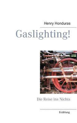 Gaslighting! von Honduras,  Henry