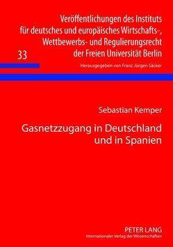 Gasnetzzugang in Deutschland und in Spanien von Kemper,  Sebastian