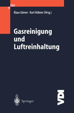 Gasreinigung und Luftreinhaltung von Görner,  Klaus, Hübner,  Kurt