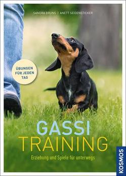 Gassi-Training von Bruns,  Sandra, Seidensticker,  Anett