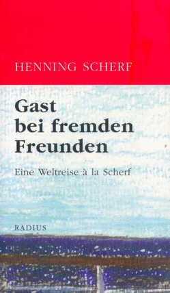 Gast bei fremden Freunden von Scherf,  Henning