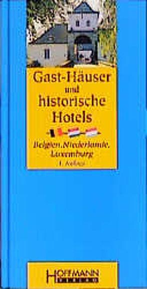 Gäst-Häuser und historische Hotels Belgien, Niederlande, Luxemburg von Brinks,  Herro