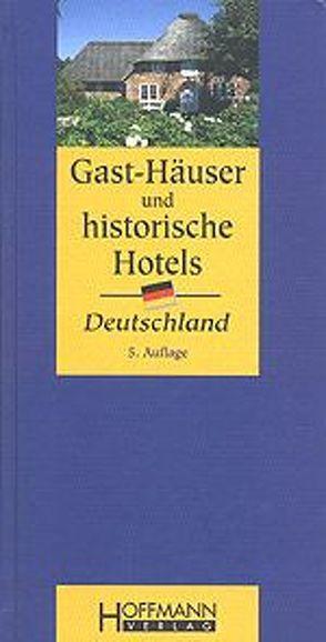 Gast-Häuser und historische Hotels Deutschland von Unverzagt,  Alexander, Unverzagt,  Gesine