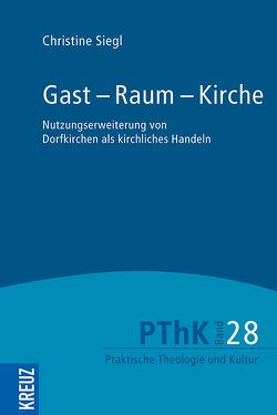 Gast – Raum – Kirche von Gräb,  Wilhelm, Meyer-Blanck,  Michael, Siegl,  Christine, Weyel,  Birgit
