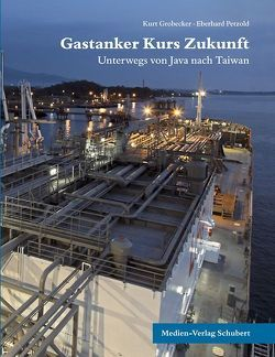 Gastanker Kurs Zukunft von Grobecker,  Kurt, Petzold,  Eberhard