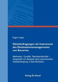 Gästebefragungen als Instrument des Destinationsmanagements von Kurorten von Leippi,  Eugen