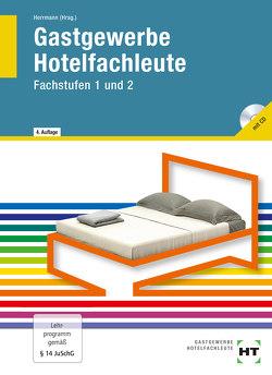 Gastgewerbe Hotelfachleute von Becker-Querner,  Andra, Friebel,  Ingrid, Herrmann,  F. Jürgen, Klein,  Helmut, Weigelt,  Jana