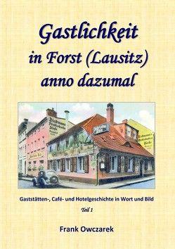 Gastlichkeit in Forst (Lausitz) anno dazumal von Owczarek,  Frank