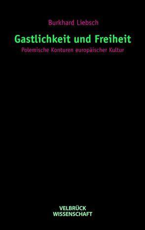 Gastlichkeit und Freiheit von Liebsch,  Burkhard