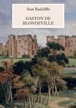 Gaston de Blondeville – Deutsche Ausgabe von Radcliffe,  Ann, Weber,  Maria