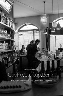 Gastro.Startup.Berlin von Schumacher,  Frédéric