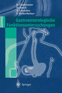 Gastroenterologische Funktionsuntersuchungen von Boeck,  Wolfgang, Glasbrenner,  Bernhard, Leodolter,  Andreas, Malfertheiner,  Peter