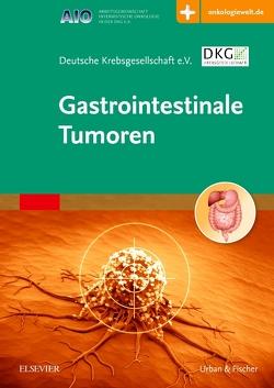 Gastrointestinale Tumoren von Deutsche Krebsgesellschaft e.V.