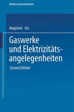 Gaswerke und Elektrizitätsangelegenheiten von Magistrat Von Berlin