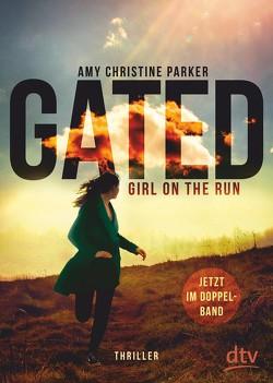 Gated – Girl on the run von Münch,  Bettina, Parker,  Amy Christine