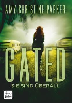 Gated – Sie sind überall von Münch,  Bettina, Parker,  Amy Christine
