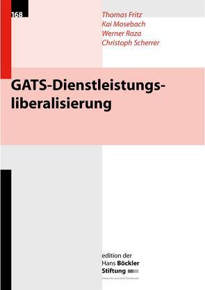 GATS-Dienstleistungsliberalisierung von Fritz,  Thomas, Mosebach,  Kai, Raza,  Werner, Scherrer,  Christoph