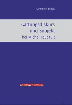 Gattungsdiskurs und Subjekt bei Michel Foucault von Engels,  Gwendolin