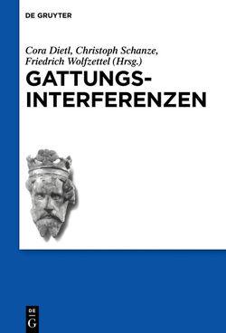 Gattungsinterferenzen von Dietl,  Cora, Schanze,  Christoph, Wolfzettel,  Friedrich