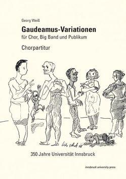 Gaudeamus-Variationen für Chor, Big Band und Publikum von Georg,  Weiß, Lierschof,  Günter