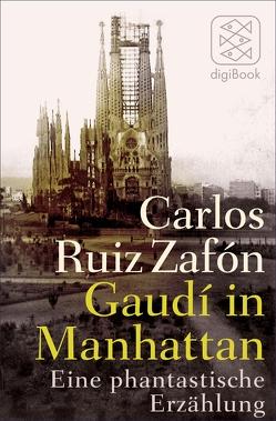 Gaudí in Manhattan von Ruiz Zafón,  Carlos, Schwaar,  Peter