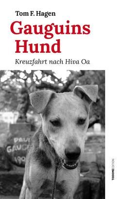 Gauguins Hund von Hagen,  Tom F.