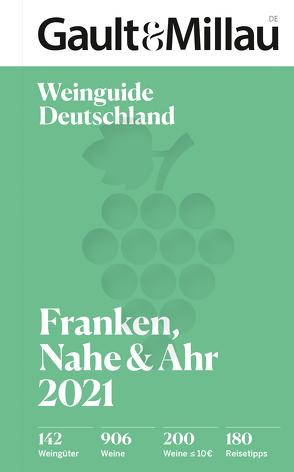 Gault Millau Deutschland Weinguide Franken, Nahe, Ahr von Geisel,  Otto, Haslauer,  Ursula