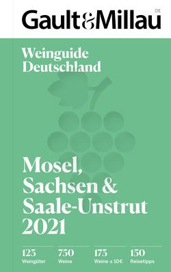 Gault & Millau Deutschland Weinguide Mosel, Sachsen, Saale-Unstrut 2021 von Geisel,  Otto, Haslauer,  Ursula