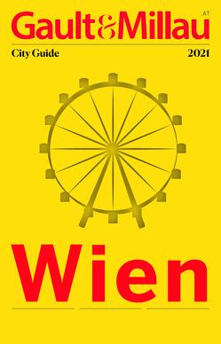 Gault&Millau City Guide Wien 2021 von Hohenelohe,  Martina und Karl