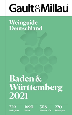 Gault&Millau Deutschland Weinguide Baden & Württemberg 2021 von Braun,  Andreas, Kronemeyer,  Anke, Wirtz,  Christoph