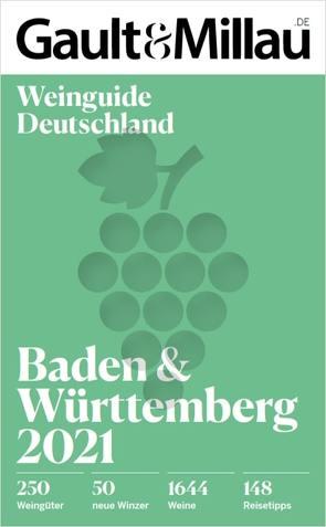 Gault&Millau Deutschland Weinguide Baden & Württemberg 2021 von Geisel,  Otto, Haslauer,  Ursula