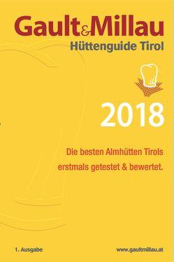 Gault&Millau Hüttenguide Tirol 2018 von Hohenlohe,  Martina und Karl